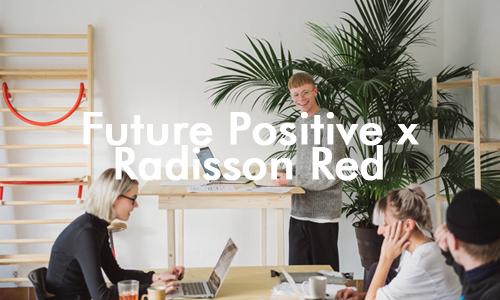 Future-Positive-Radisson-Red